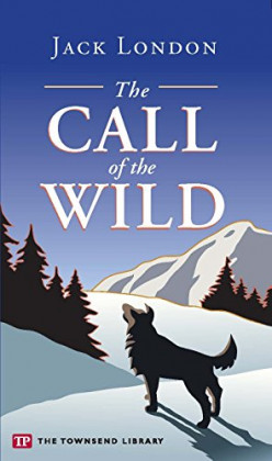 Call of the Wild: A Simple Sweet Tale About a Dog Named Buck