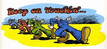Keep on Truckin' is a one-page comic by Robert Crumb. It was published in the first issue of Zap Comix in 1968.