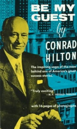 """Conrad Hilton's autobiography entitled """"Be My Guest"""""""