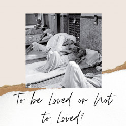 To Be Loved or Not To Loved?
