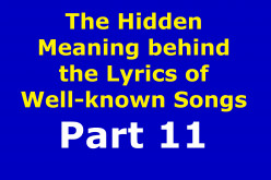 The Hidden Meaning Behind the Lyrics of Well-known Songs Part 11