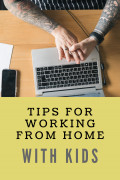 Tips for Working From Home When You Have Young Kids