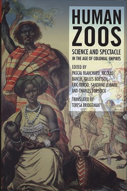 The Shameful Period of Human Zoos.