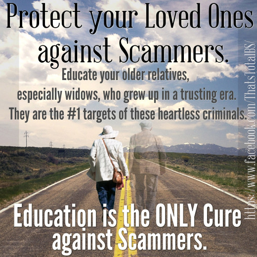Protect Your Loved Ones Against Scammers. They Are Frequent Targets To These Types Of Scams.