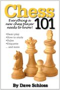 Chess 101 -- A beginner chess book for new or novice chess players