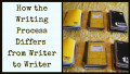 How the Writing Process Differs from Writer to Writer