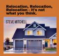 Relocation, Relocation, Relocation - It's Not What You Think.