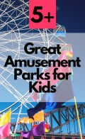 5+ Best Amusement Parks for Kids of All Ages