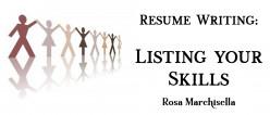 Resume Writing: Listing Your Skills
