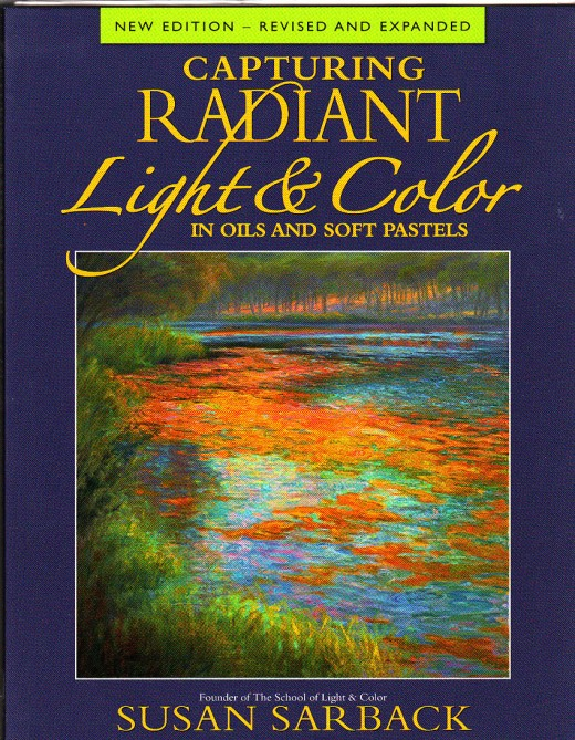 Capturing Radiant Light & Color in Pastels and Oils by Susan Sarback, cover scan.