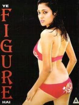 Ye Figure Hain (2008) [Adult] SL YT - Akanksha Popli, Jasmine Avasia, Rupa Khurana, Vidhushi Sharma, Shivangni Raj