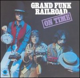 Grand Funk Railroads first album-On Time 1969