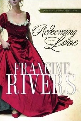 Redeeming Love by Francine Rivers Publisher Multnomah