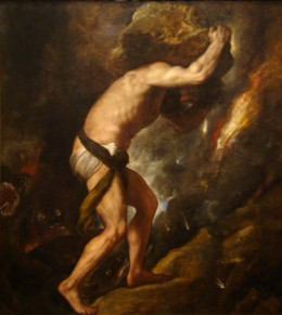 "Sisyphus by Titian. Sisyphus in the Greek myth was condemned to eternally roll a stone up a mountain. Camus wrote: ""The struggle itself towards the heights is enough to fill a man's heart. One must imagine Sisyphus happy."""