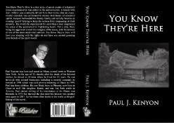 You Know They're Here - A True Ghost Story