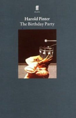 an analysis of the play the birthday party by harold pinter The play the birthday party is known to reflect upon its absurdist roots  harold  pinter´s among the hidden and the theme of propaganda.