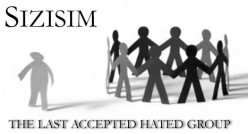 Sizisim The Last Accepted Hate