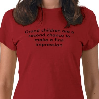 Grandchildren gives you a 2nd chance to make a good 1st impression