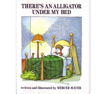 There's an Alligator Under My Bed by Mercer Mayer