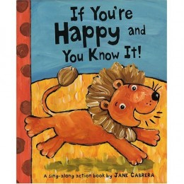 If You're Happy and You Know It by Jane Cabrera. Use this book for a sing-along.