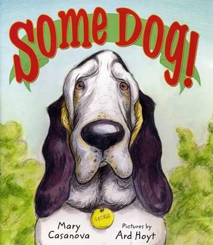 Some Dog by Mary Casanova and Ard Hoyt