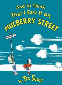To Think That I Saw It On Mulberry Street Dr. Seuss