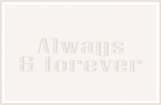 Always & Forever with Grey text