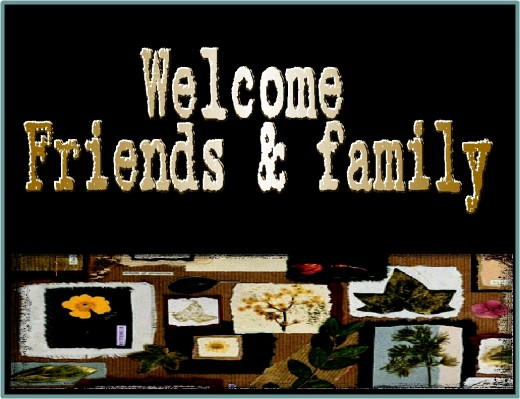 Welcome friends & family