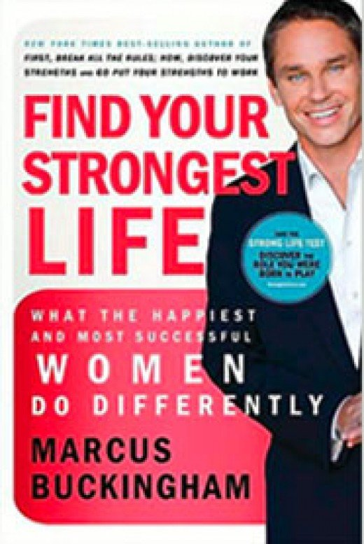 Cover of Marcus Buckingham's latest bestseller Find Your Strongest Life: What the Happiest and Most Successful Women Do Differently