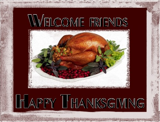 Welcome friends Happy Thanksgiving