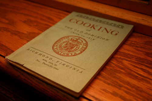 Cooking of The Old Dominion Prior to 1838, printed by Richmond Hotels, Inc., recipes collected by Aileen Brown and Gertrude Drinker.