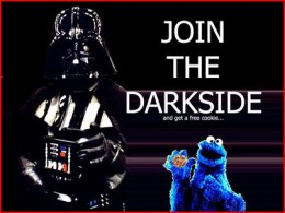 Ha - Darkside on HubPages means something a little more inspiring than a bad-humored Sith Lord. He does hand out cookies though.