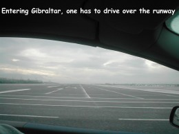 The Rock of Gibraltar is so small that you have to drive over the runway to enter and leave