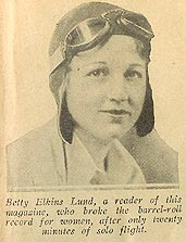 Bettie Elkins Lund, a reader of this magazine, who broke the barrel-role record for women, after only twenty minutes of solo flight.