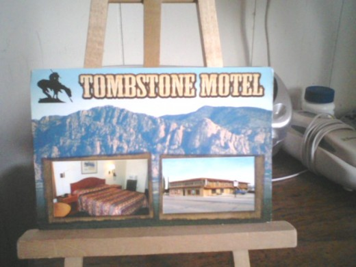 We stayed at the Tombstone motel , while in Tombstone.