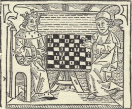 From Caxton's Game and Play of Chess, 1474.