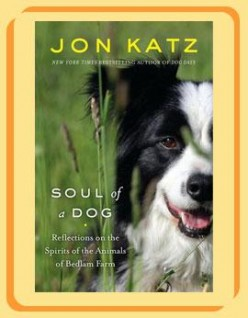 The soul of a dog Review of Jon Katz book