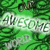 OurAwesomeWorld profile image