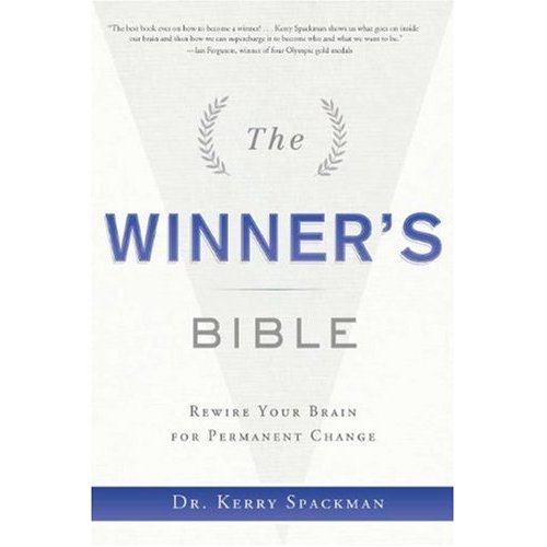 The Winner's Bible:Rewire Your Brain For Permanent Change by Dr Kerry Spackman