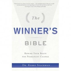 The Winner's Bible: Rewire Your Brain For Permanent Change by Dr Kerry Spackman, A Book Review