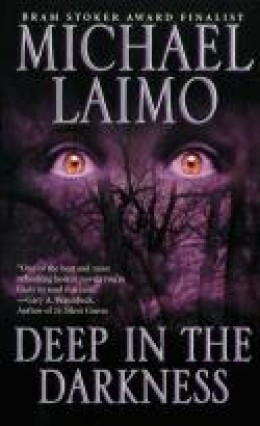 Deep in the Darkness by Michael Laimo book cover, published 2004 by Leisure Books