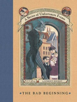 The Bad Beginning by Lemony Snicket - Book the First in A Series of Unfortunate Events