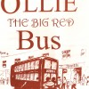 Best Children's Stories For School: Kids Short Story About Ollie The Big Red Bus - Ollie's Big Day Out!