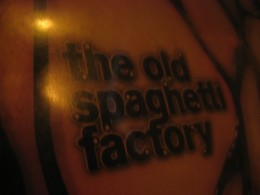 The Old Spagetti Factory