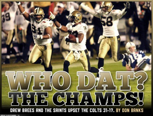 Who Dat! Who Dat! Super Bowl XLIV Champions! New Oerleans Saints --(National Football League (NFL)