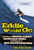 "Book Review of ""Eddie Would Go:"" Eddie Aikau, Hawaiian Hero"