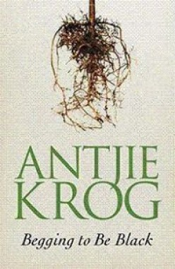 """""""Begging to be Black"""" – a review of the book by Antjie Krog"""