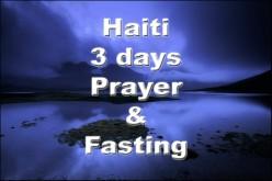 Haiti - Three days Prayer and Fasting...