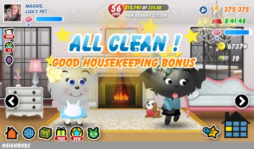 After you clean your entire house, you'll earn a 50 Petcoin bonus!