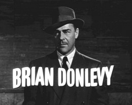 Brian Donlevy from the Kiss of Death. A public domain image from Wikimedia Commons.